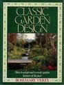 Classic Garden Design How to Adapt and Recreate Garden Features of the Past