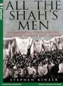 All the Shah's Men  An American Coup and the Roots of Middle East Terror