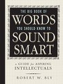 The Big Book Of Words You Should Know To Sound Smart A Guide for Aspiring Intellectuals