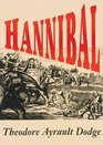 Hannibal A History of the Art of War among the Carthaginians and Romans Down to the Battle of Pydna 168 BC with a Detailed Account of the Second Punic War