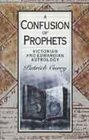 A Confusion of Prophets Victorian and Edwardian Astrology