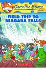 Field Trip to Niagara Falls (Geronimo Stilton, Bk 24)