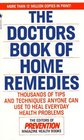 The Doctors Book of Home Remedies : Thousands of Tips and Techniques Anyone Can Use to Heal Everyday Health Problems