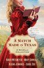 Match Made in Texas A Cowboy Unmatched / An Unforeseen Match / No Match for Love / Meeting Her Match
