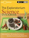 The Exploratorium Science Snackbook Cook Up Over 100 HandsOn Science Exhibits from Everyday Materials