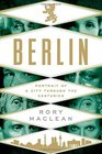 Berlin Portrait of a City Through the Centuries