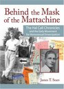Behind the Mask of the Mattachine The Hal Call Chronicles And the Early Movement for Homosexual Emancipation
