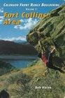 Colorado Front Range Bouldering Fort Collins, Vol. 1 (Regional Rock Climbing Series)