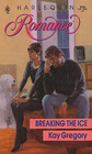 Breaking the Ice (Harlequin Romance, No 3206)