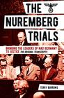 The Nuremberg Trials Volume I Bringing the Leaders of Nazi Germany to Justice