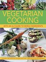 Vegetarian Cooking with an A-Z Guide to World Ingredients Includes 300 Delicious Recipes And Over 1400 Stunning Photographs