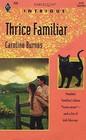 Thrice Familiar (Harlequin Intrigue, No 256)