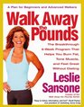 Walk Away the Pounds The Breakthrough 6-Week Program That Helps You Burn Fat Tone Muscle and Feel Great Without Dieting