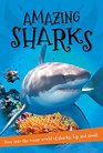Amazing Sharks Everything you want to know about these sea creatures in one amazing book