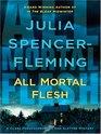All Mortal Flesh (Rev. Clare Fergusson/Russ Van Alstyne, Bk 5) (Large Print)