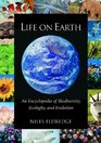 Life on Earth  An Encyclopedia of Biodiversity Ecology and Evolution