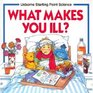 What Makes You Ill? (Starting Point Science)