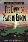 The Dawn of Peace in Europe A Twentieth Century Fund Book