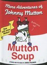 Mutton Soup More Adventures of Johnny Mutton
