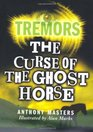 The Curse of the Ghost Horse