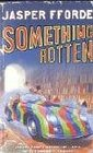Something Rotten (Thursday Next, Bk 4)