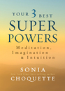 Your 3 Best Super Powers Meditation Imagination  Intuition