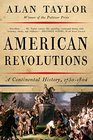 American Revolutions A Continental History 1750-1804