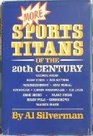 More Sports Titans of the 20th Century