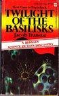 Twilight of the Basilisks