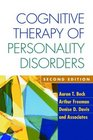 Cognitive Therapy of Personality Disorders Second Edition