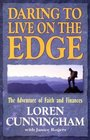 Daring to Live on the Edge The Adventure of Faith and Finances