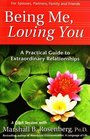 Being Me, Loving You : A Practical Guide to Extraordinary Relationships (Nonviolent Communication Guides)