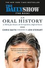 The Daily Show  An Oral History as Told by Jon Stewart the Correspondents Staff and Guests