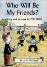 Who Will Be My Friends? (Early I Can Read)