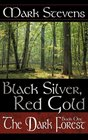 Black Silver Red Gold The Dark Forest