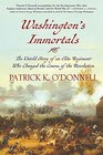 Washington's Immortals The Untold Story of an Elite Regiment Who Changed the Course of the Revolution