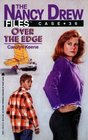 Over the Edge (Nancy Drew Files, Bk 36)