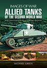 Allied Tanks of the Second World War Images of War