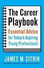 The Career Playbook Essential Advice for Today's Aspiring Young Professional