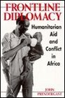 Frontline Diplomacy Humanitarian Aid and Conflict in Africa