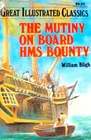 The Mutiny on Board the H.M.S. Bounty (Great Illustrated Classics)