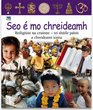 Seo E Mo Chreideamh Reiligiuin Na Cruinne - Tri Shuile Paisti a Chreideann Iontu - Religions of the World Through the Eyes of Children Who Believe