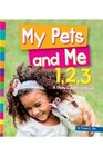My Pet and Me 123 A Pets Counting Book