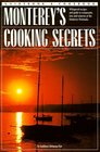 Monterey's Cooking Secrets Whispered Recipes and Guide to Restaurants Inns and Wineries of the Monterey Peninsula