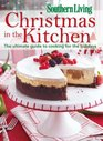 Southern Living Christmas in the Kitchen The Ultimate Guide to Cooking for the Holidays