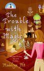 The Trouble with Magic (Bewitching, Bk 1)