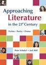 Approaching Literature in the 21st Century : Fiction, Poetry, Drama