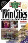 The Insiders' Guide to the Twin Cities/Minneapolis  St Paul