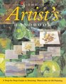 The Artist's Handbook A Step-by-Step Guide to Drawing Watercolor  Oil Painting