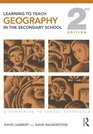Learning to Teach Geography in the Secondary School A Companion to School Experience
